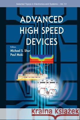 Advanced High Speed Devices Michael Shur Paul Maki 9789814287869