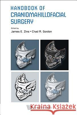 Handbook of Craniomaxillofacial Surgery James E. Zins Earl Gage Chad Gordon 9789814295093