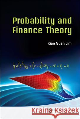 Probability and Finance Theory Kian Guan Lim 9789814307932 World Scientific Publishing Company