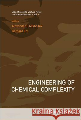 Engineering Of Chemical Complexity Alexander S Mikhailov 9789814390453
