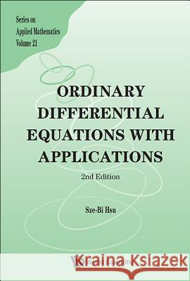 Ordinary Differential Equations with Applications (2nd Edition) Sze Bi Hsu 9789814452908