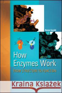 How Enzymes Work: From Structure to Function  9789814463928