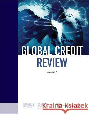 Global Credit Review - Volume 3 Singapore Ris 9789814566131