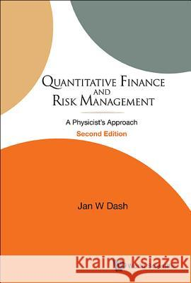 Quantitative Finance and Risk Management Jan W. Dash 9789814571234