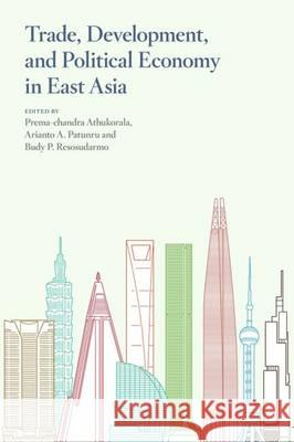 Trade, Development, and Political Economy in East Asia Essays in Honour of Hal Hill  9789814620048
