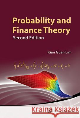 Probability and Finance Theory (Second Edition) Kian Guan Lim 9789814641920 World Scientific Publishing Company