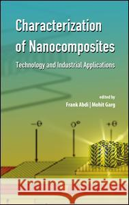 Characterization of Nanocomposites: Technology and Industrial Applications  9789814669023