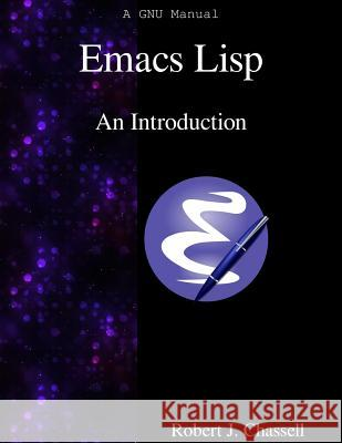 Emacs LISP - An Introduction Robert J. Chassell 9789888381494