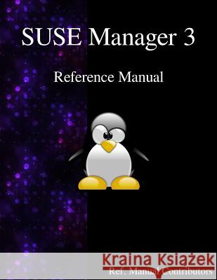 Suse Manager 3 - Refernce Manual Manual Contributors 9789888406647