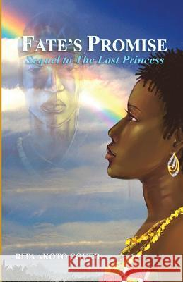 Fate's Promise: Sequel to the Lost Princess Rita Akoto Coker 9789964705282