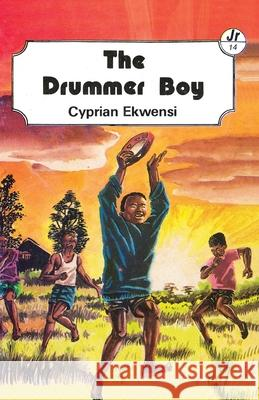 The Drummer Boy Cyprian Ekwensi 9789966464125 East African Educational Publishers