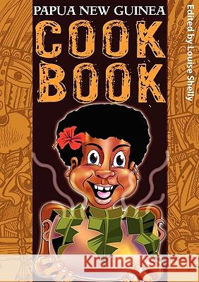 Papua New Guinea Cook Book Louise Shelly 9789980939258