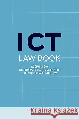 ICT Law Book : A Source Book for Information and Communication Technologies & Cyber Law Adam J. Mambi 9789987080748