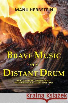Brave Music of a Distant Drum Manu Herbstein 9789988233068