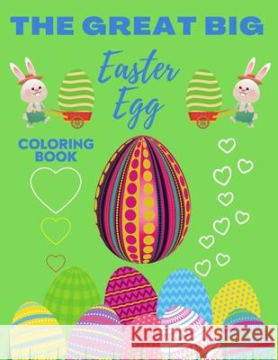 The Great Big Easter Egg Coloring Book Saw Diamond Saw 9798724316415