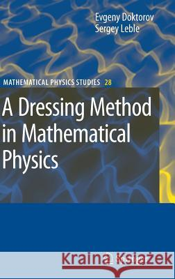 A Dressing Method in Mathematical Physics