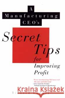 A Manufacturing CEO's Secret Tips for Improving Profit