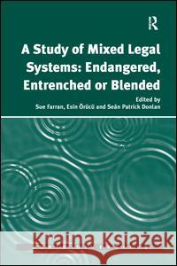 A Study of Mixed Legal Systems: Endangered, Entrenched or Blended