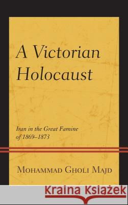 A Victorian Holocaust: Iran in the Great Famine of 1869-1873