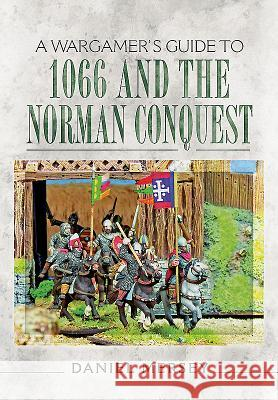 A Wargamer S Guide to 1066 and the Norman Conquest