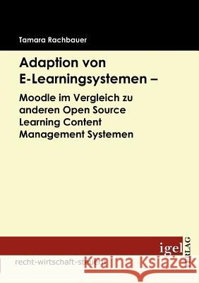 Adaption Von E-Learningsystemen - Moodle Im Vergleich Zu Anderen Open Source Learning Content Management Systemen