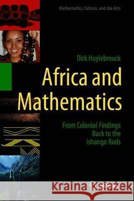 Africa and Mathematics : From Colonial Findings Back to the Ishango Rods