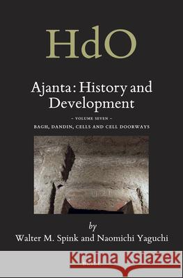 Ajanta: History and Development, Volume 7 Bagh, Dandin, Cells and Cell Doorways