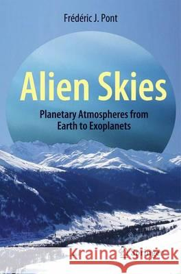 Alien Skies : Planetary Atmospheres from Earth to Exoplanets
