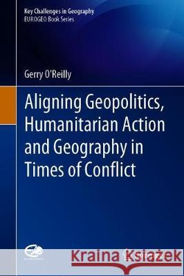 Aligning Geopolitics, Humanitarian Action and Geography in Times of Conflict
