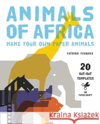 Animals of Africa: Make Your Own Paper Animals