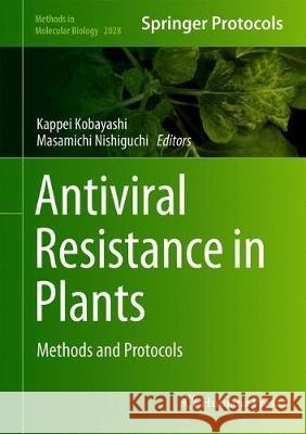 Antiviral Resistance in Plants : Methods and Protocols