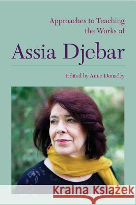 Approaches to Teaching the Works of Assia Djebar