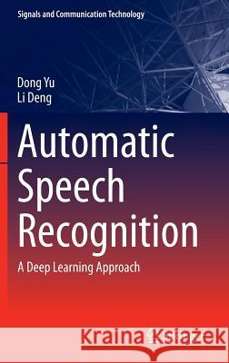 Automatic Speech Recognition : A Deep Learning Approach