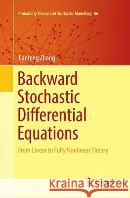 Backward Stochastic Differential Equations : From Linear to Fully Nonlinear Theory