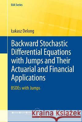 Backward Stochastic Differential Equations with Jumps and Their Actuarial and Financial Applications: Bsdes with Jumps