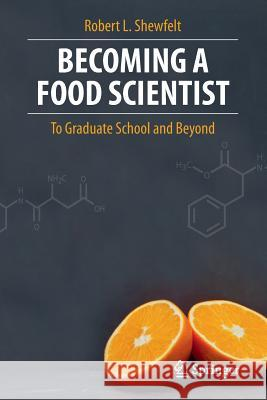 Becoming a Food Scientist: To Graduate School and Beyond