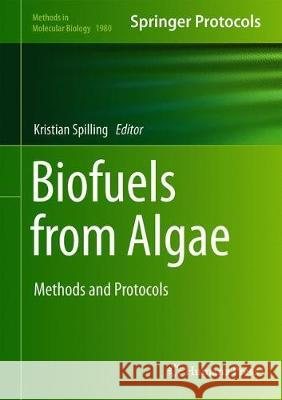 Biofuels from Algae : Methods and Protocols