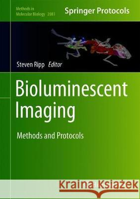 Bioluminescent Imaging : Methods and Protocols