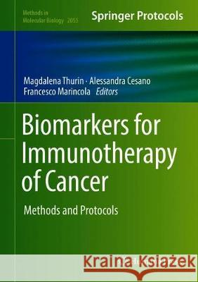 Biomarkers for Immunotherapy of Cancer : Methods and Protocols