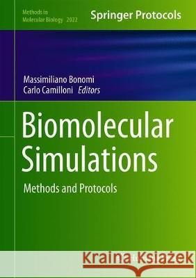 Biomolecular Simulations : Methods and Protocols