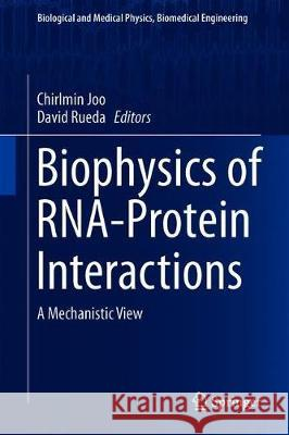 Biophysics of RNA-Protein Interactions : A Mechanistic View