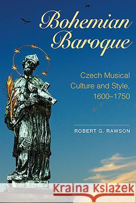 Bohemian Baroque: Czech Musical Culture and Style, 1600-1750