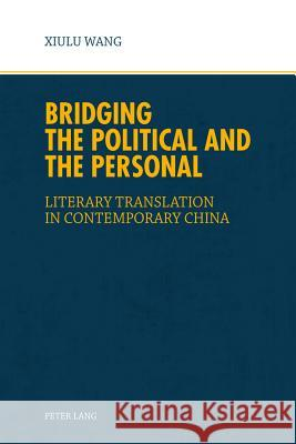 Bridging the Political and the Personal: Literary Translation in Contemporary China