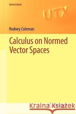 Calculus on Normed Vector Spaces