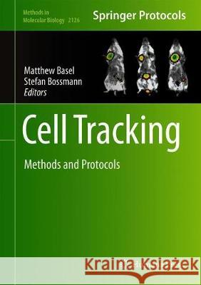 Cell Tracking : Methods and Protocols