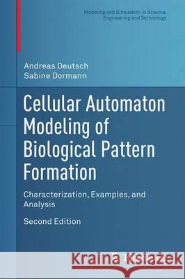 Cellular Automaton Modeling of Biological Pattern Formation : Characterization, Examples, and Analysis