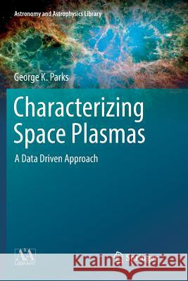 Characterizing Space Plasmas: A Data Driven Approach