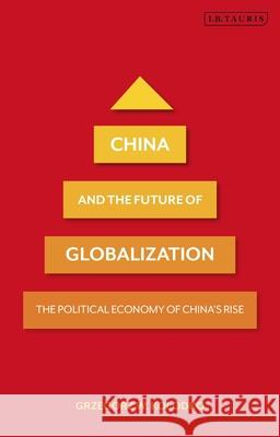 China and the Future of Globalization: The Political Economy of China's Rise
