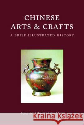 Chinese Arts and Crafts: A Brief Illustrated History