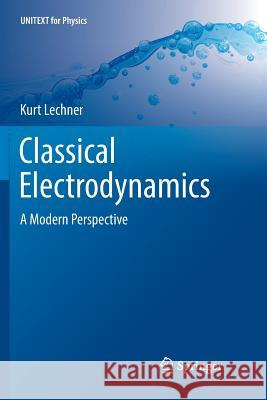 Classical Electrodynamics: A Modern Perspective